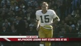 NFL Packers legend Bart Starr dies at 85